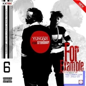 Yung6ix - For Example ft. Stonebwoy